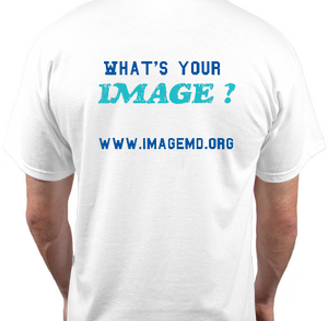 Back of Tshirt says What's your IMAGE? www.imagemd.org